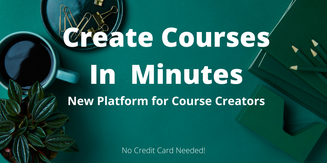 create courses in minutes